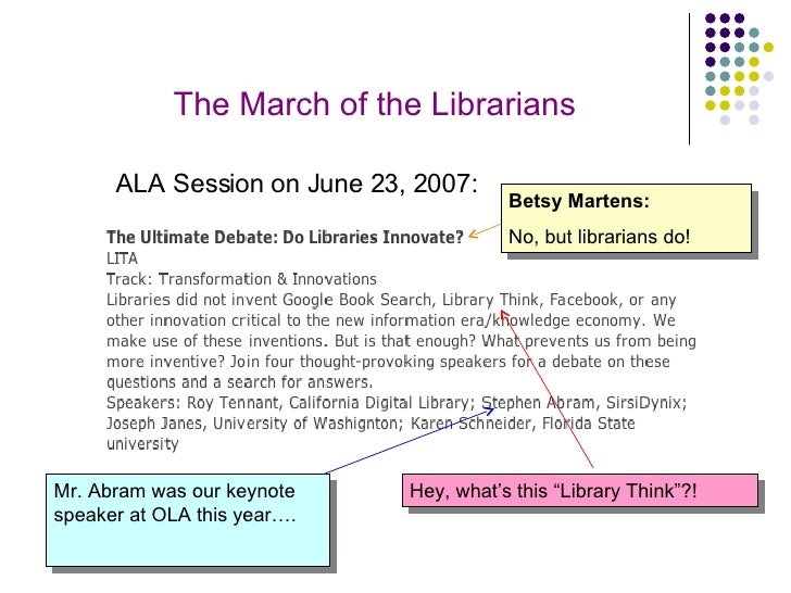 """ALA Session on June 23, 2007: Hey, what's this """"Library Think""""?! Betsy Martens: No, but librarians do! The March of the Li..."""