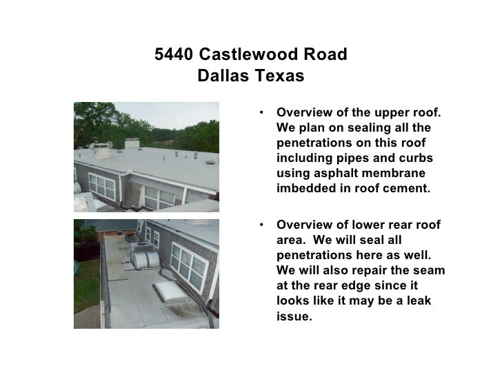 5440 Castlewood Road      Dallas Texas           •   Overview of the upper roof.               We plan on sealing all the ...
