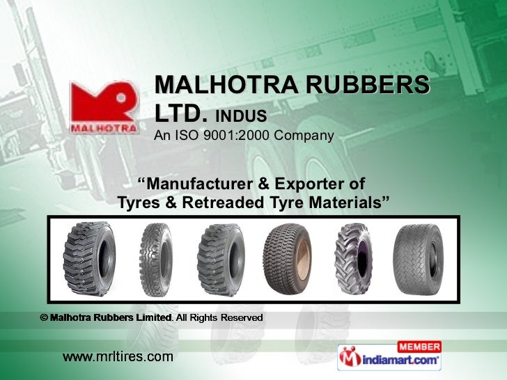 """MALHOTRA RUBBERS  LTD.  INDUS An ISO 9001:2000 Company """" Manufacturer & Exporter of  Tyres & Retreaded Tyre Materials"""""""