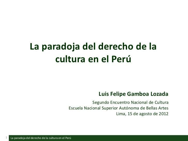 La paradoja del derecho de la                         cultura en el Perú                                                  ...