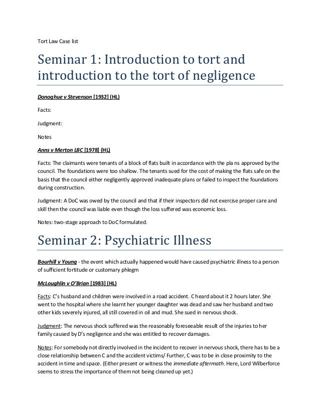 Tort Law Case list  Seminar 1: Introduction to tort and introduction to the tort of negligence Donoghue v Stevenson [1932]...
