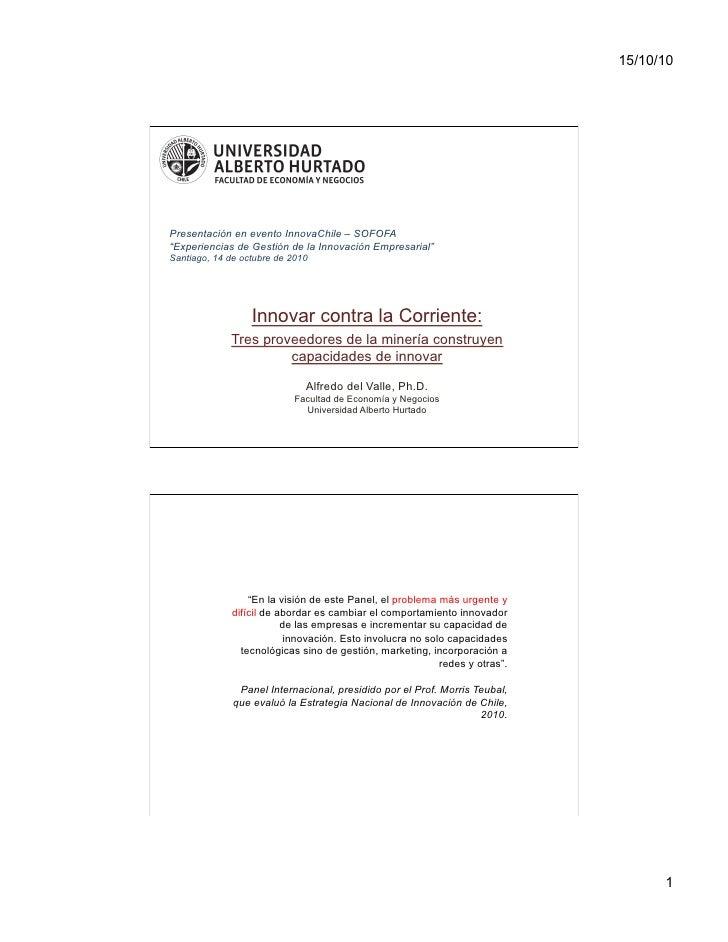 """15/10/10     Presentación en evento InnovaChile – SOFOFA """"Experiencias de Gestión de la Innovación Empresarial"""" Santiago, ..."""