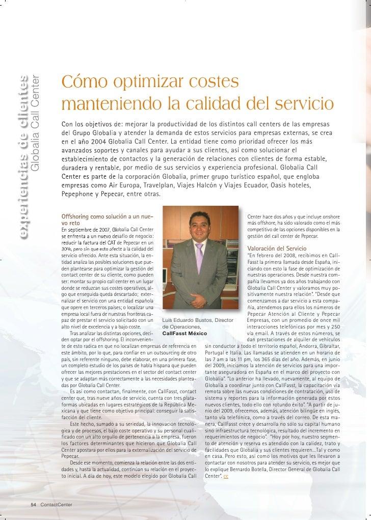 Cómo optimizar costes. Offshore: como en casa. Luis Eduardo Bustos, Dtor. de Operaciones de CallFasst México y Bernardo Botella, Dtor. General de Globalia Call Center