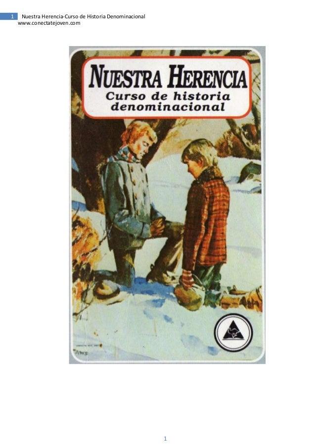 1    Nuestra Herencia-Curso de Historia Denominacional    www.conectatejoven.com                                          ...