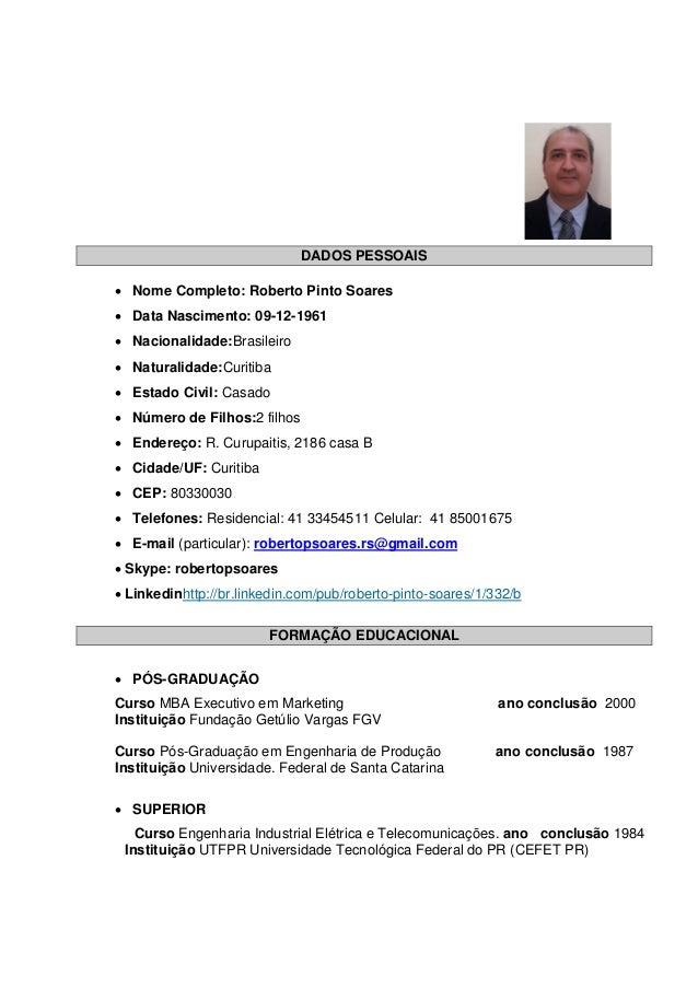 DADOS PESSOAIS DADOS PESSOAIS  Nome Completo: Roberto Pinto Soares  Data Nascimento: 09-12-1961  Nacionalidade:Brasilei...