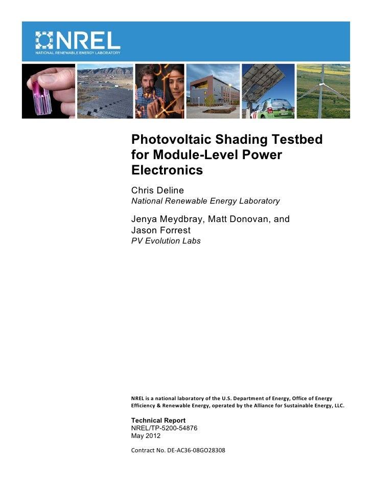 Photovoltaic Shading Testbedfor Module-Level PowerElectronicsChris DelineNational Renewable Energy LaboratoryJenya Meydbra...