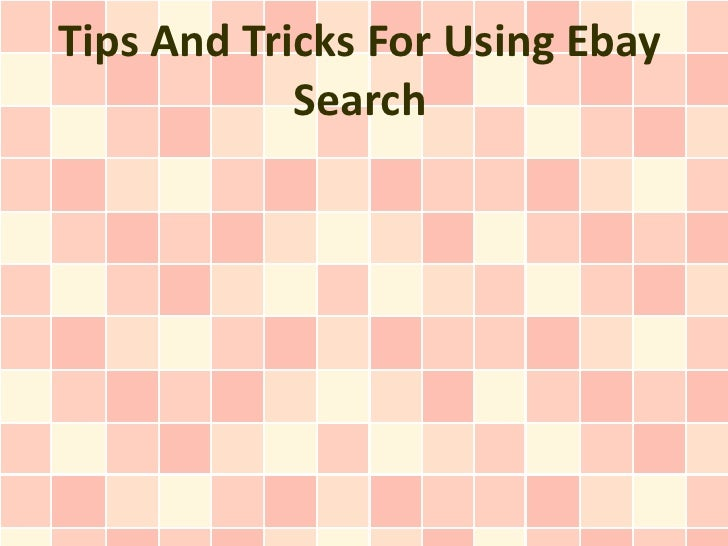 Tips And Tricks For Using Ebay Search