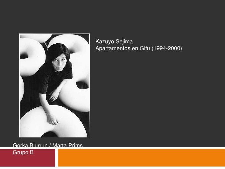 Kazuyo Sejima<br />Apartamentos en Gifu (1994-2000)<br />Gorka Biurrun / Marta Prims<br />Grupo B<br />