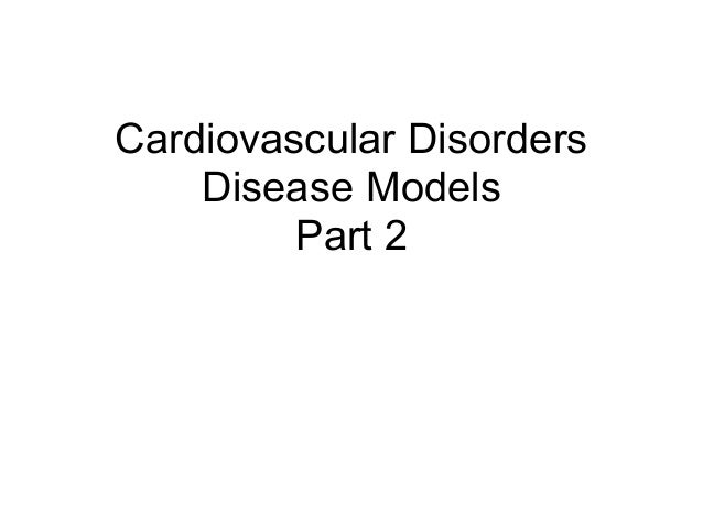Cardiovascular Disorders    Disease Models         Part 2