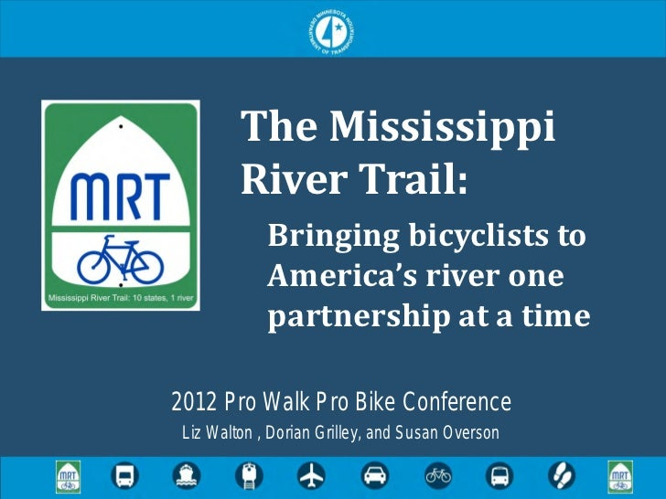 #54 Minnesota's Mississippi River Trail: Bringing Bicyclists to America's River, One Partnership at a Time - Walton, Grilley, Overson