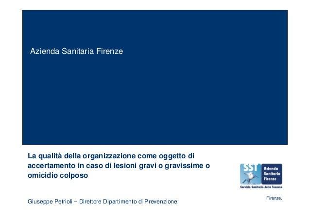 Azienda Sanitaria FirenzeLa qualità della organizzazione come oggetto diaccertamento in caso di lesioni gravi o gravissime...