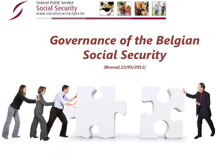Governance of the Belgian Social Security <br />(Brussel,12/05/2011)<br />