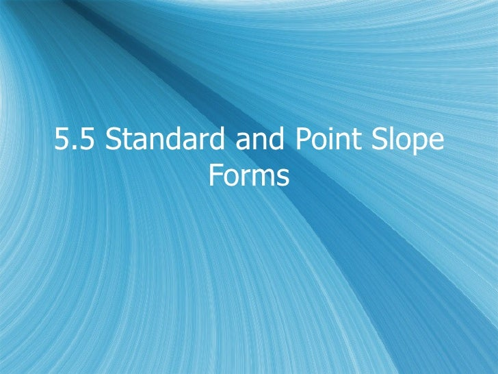 5.5 Standard And Point Slope Forms
