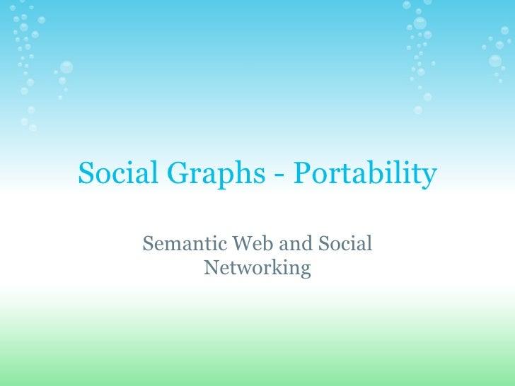 Social Graphs - Portability Semantic Web and Social Networking