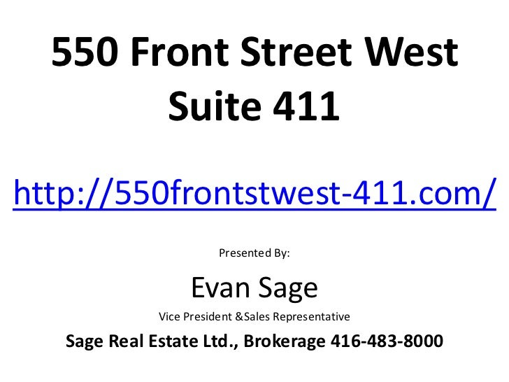 550 Front Street West        Suite 411http://550frontstwest-411.com/                         Presented By:                ...