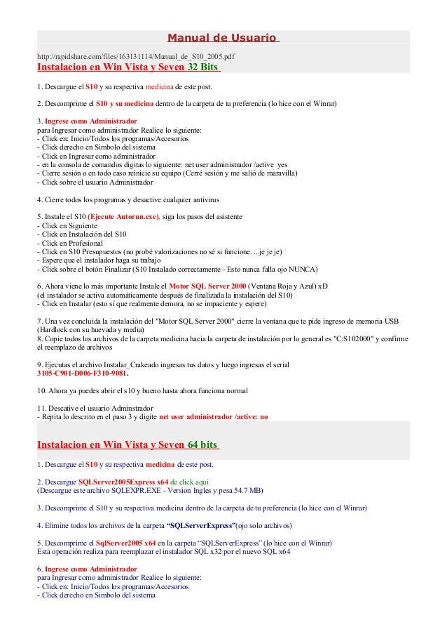 Manual de Usuario http://rapidshare.com/files/163131114/Manual_de_S10_2005.pdf  Instalacion en Win Vista y Seven 32 Bits 1...