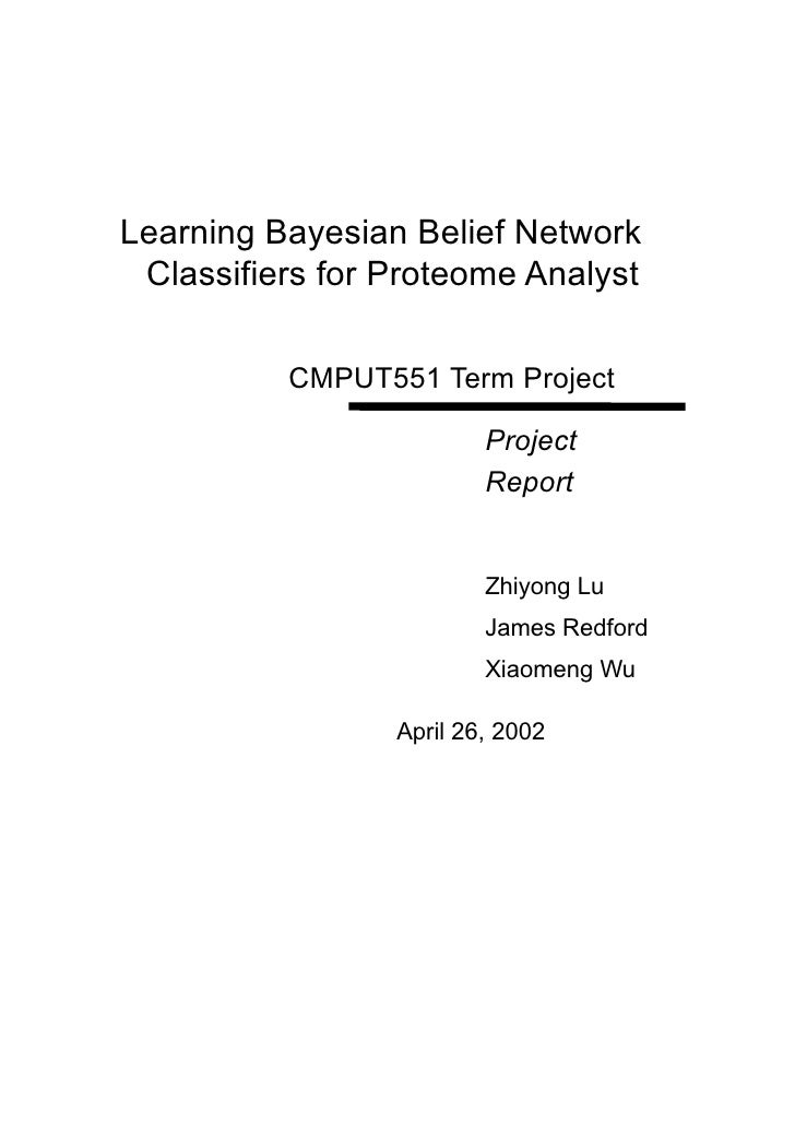 Learning Bayesian Belief Network  Classifiers for Proteome Analyst            CMPUT551 Term Project                       ...
