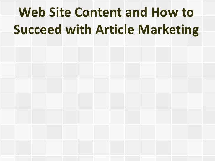 Web Site Content and How toSucceed with Article Marketing
