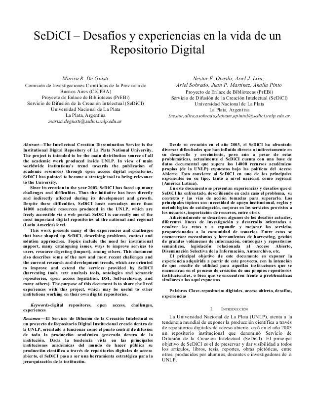 SeDiCI – Desafíos y experiencias en la vida de un Repositorio Digital Marisa R. De Giusti Comisión de Investigaciones Cien...