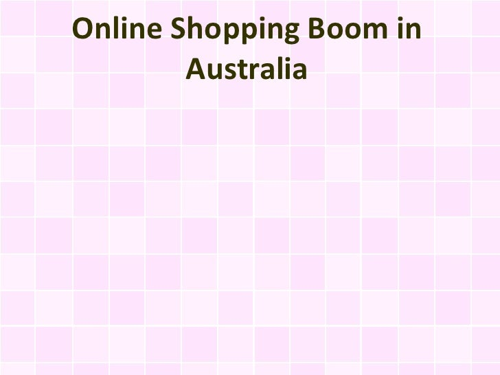 Online Shopping Boom in        Australia