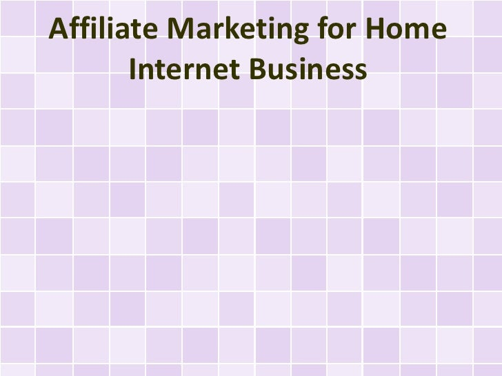 Affiliate Marketing for Home       Internet Business