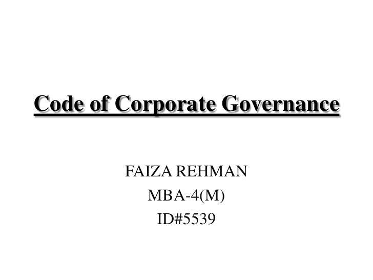 Code of Corporate Governance        FAIZA REHMAN          MBA-4(M)            ID#5539