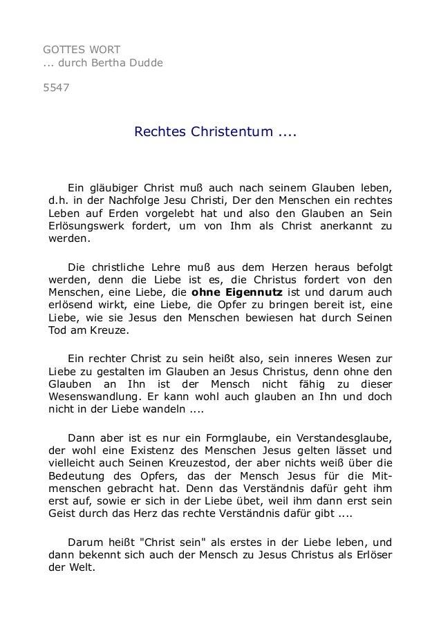 GOTTES WORT ... durch Bertha Dudde 5547 Rechtes Christentum .... Ein gläubiger Christ muß auch nach seinem Glauben leben, ...