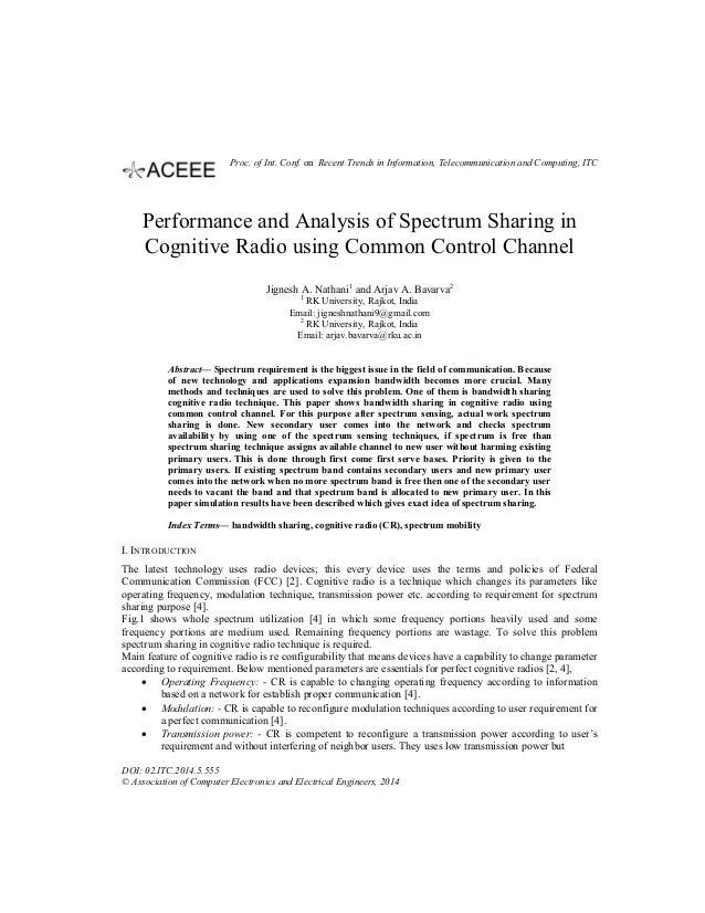 Performance and Analysis of Spectrum Sharing in Cognitive Radio using Common Control Channel Jignesh A. Nathani1 and Arjav...
