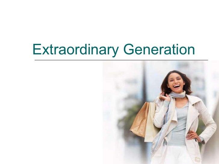 Extraordinary Generation