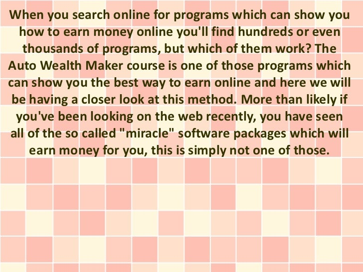 When you search online for programs which can show you  how to earn money online youll find hundreds or even   thousands o...