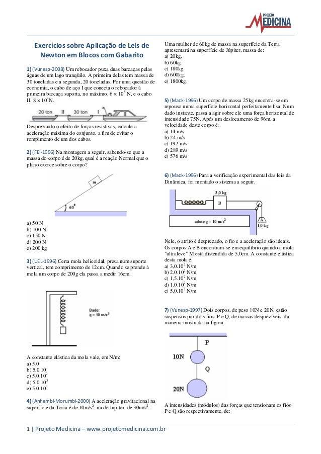 1 | Projeto Medicina – www.projetomedicina.com.br Exercícios sobre Aplicação de Leis de Newton em Blocos com Gabarito 1) (...