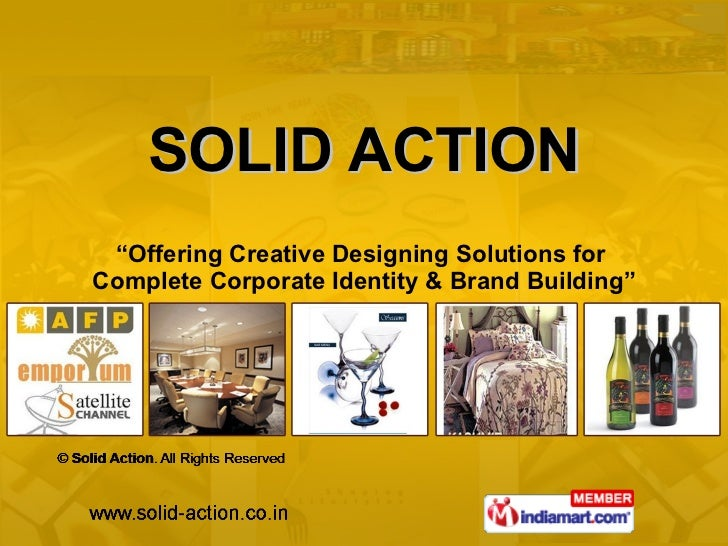 """SOLID ACTION """" Offering Creative Designing Solutions for  Complete Corporate Identity & Brand Building"""""""