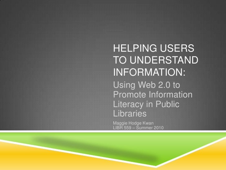 Final 559 Presentation: Information Literacy, Web 2.0, and Public Libraries