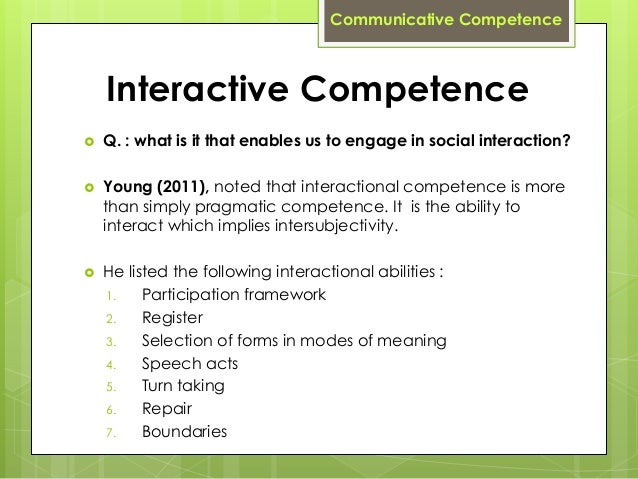 communicative competence refers to the It is important to stress that communicative competence refers to both knowledge and skill in using this knowledge when interacting in actual communicationit involves a high degree of unpredictability and creativity.