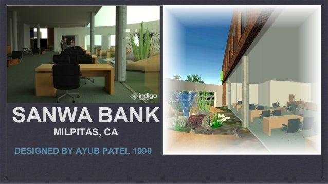 SANWA BANK MILPITAS, CA DESIGNED BY AYUB PATEL 1990
