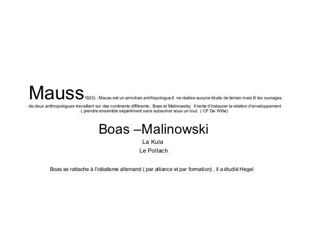 Mauss1923) . Mauss est un armchair antrhopologue;Il ne réalise aucune étude de terrain mais lit les ouvrages de deux anthr...