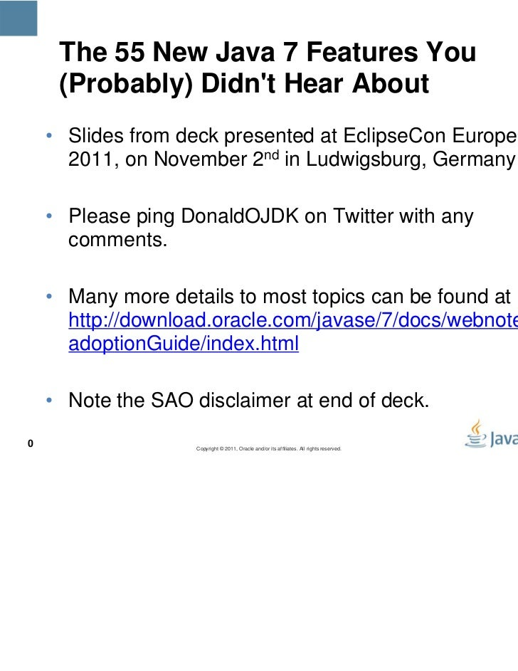 The 55 New Java 7 Features You     (Probably) Didnt Hear About    • Slides from deck presented at EclipseCon Europe      2...