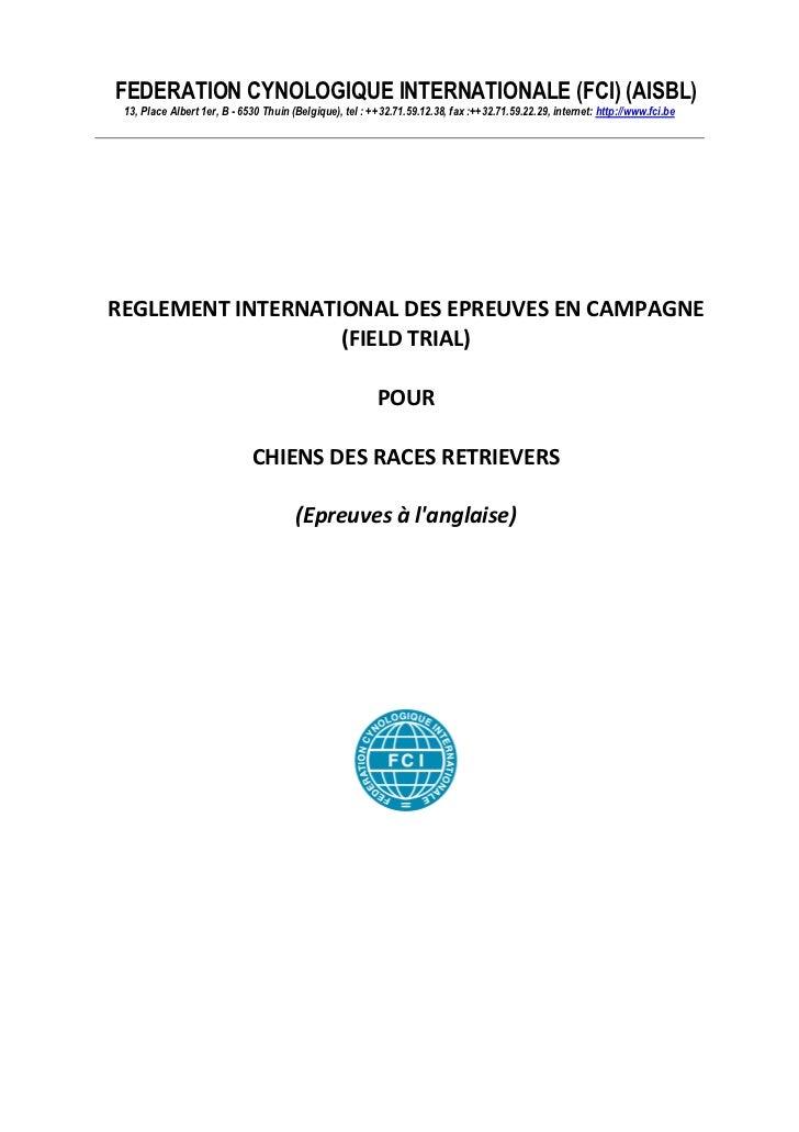 FEDERATION CYNOLOGIQUE INTERNATIONALE (FCI) (AISBL) 13, Place Albert 1er, B - 6530 Thuin (Belgique), tel : ++32.71.59.12.3...