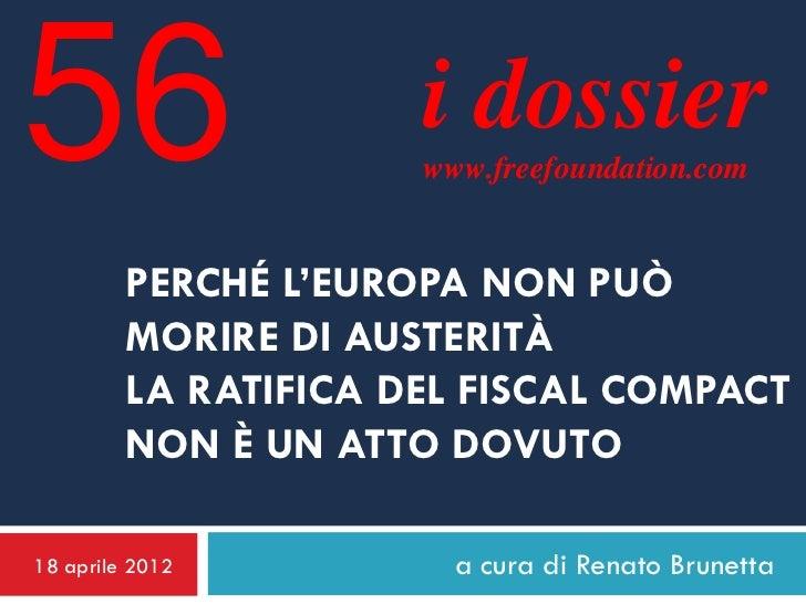 56                    i dossier                      www.freefoundation.com         PERCHÉ L'EUROPA NON PUÒ         MORIRE...
