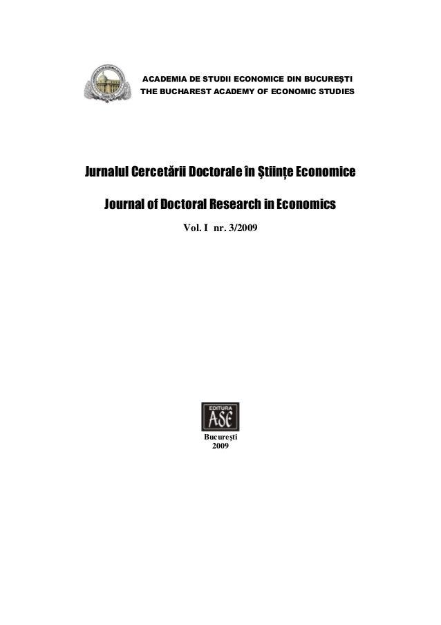 ACADEMIA DE STUDII ECONOMICE DIN BUCUREŞTI          THE BUCHAREST ACADEMY OF ECONOMIC STUDIESJurnalul Cercetării Doctorale...
