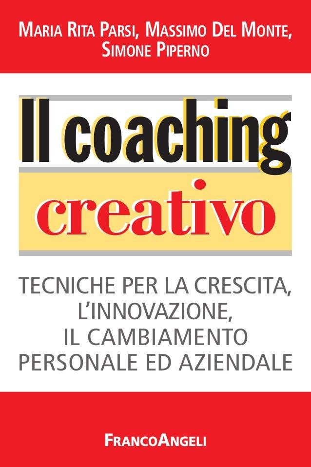 Il Coaching Creativo. Tecniche per la crescita, l'innovazione e il cambiamento personale e aziendale