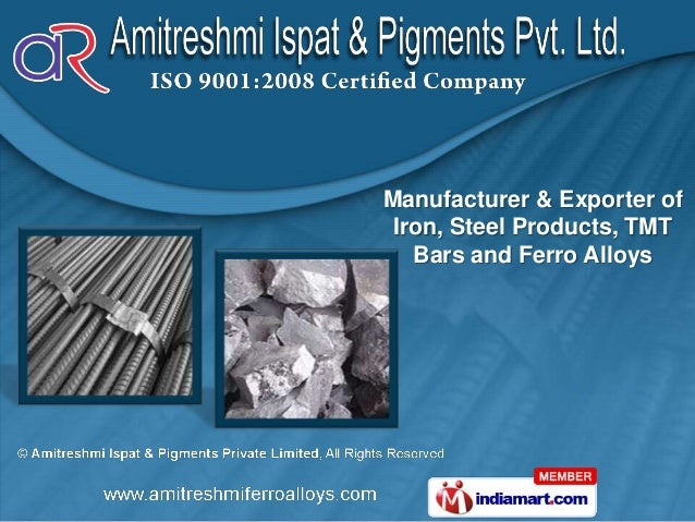 Manufacturer & Exporter of Iron, Steel Products, TMT   Bars and Ferro Alloys