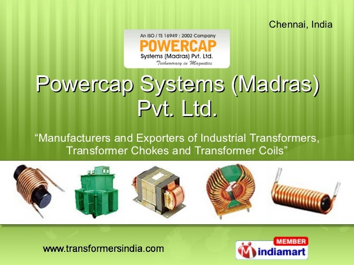 "Powercap Systems (Madras) Pvt. Ltd. "" Manufacturers and Exporters of Industrial Transformers, Transformer Chokes and Trans..."