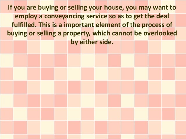 If you are buying or selling your house, you may want to employ a conveyancing service so as to get the deal fulfilled. Th...