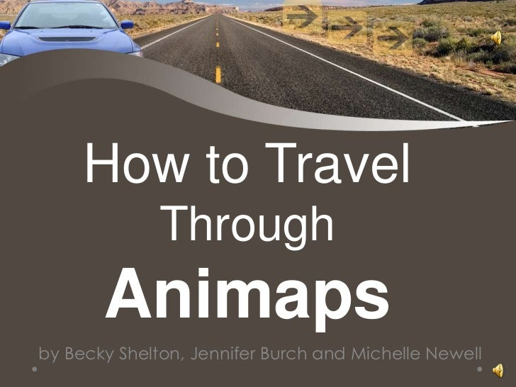 How to Travel              Through       Animapsby Becky Shelton, Jennifer Burch and Michelle Newell
