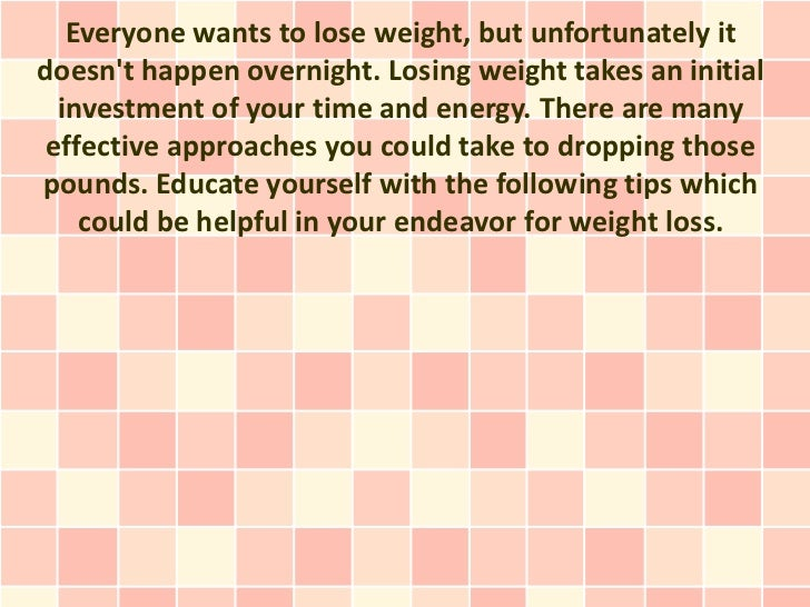 Everyone wants to lose weight, but unfortunately itdoesnt happen overnight. Losing weight takes an initial  investment of ...