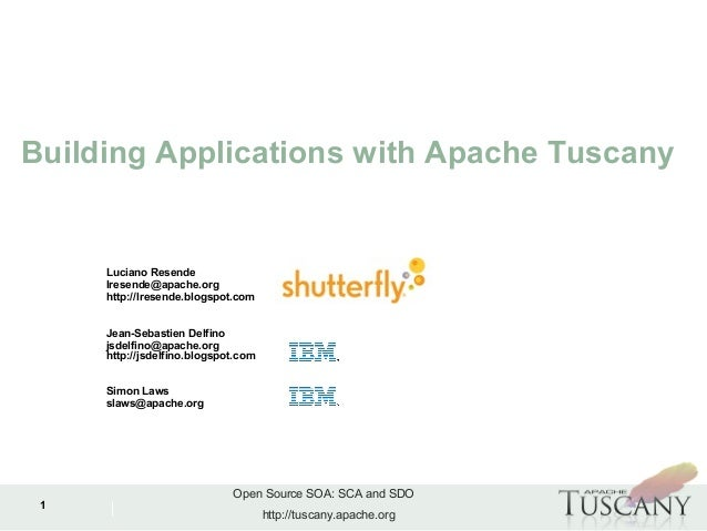 Open Source SOA: SCA and SDO http://tuscany.apache.org IBM Software Group 1 Building Applications with Apache Tuscany Luci...