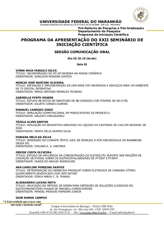 UNIVERSIDADE FEDERAL DO MARANHÃO  Fundação Instituída nos termos da Lei nº 5.152, de 21/10/1966 – São Luís - Maranhão.  Pr...