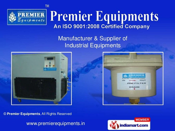 Manufacturer & Supplier of                                  Industrial Equipments© Premier Equipments, All Rights Reserved...