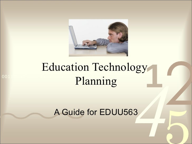 Education Technology  Planning A Guide for EDUU563